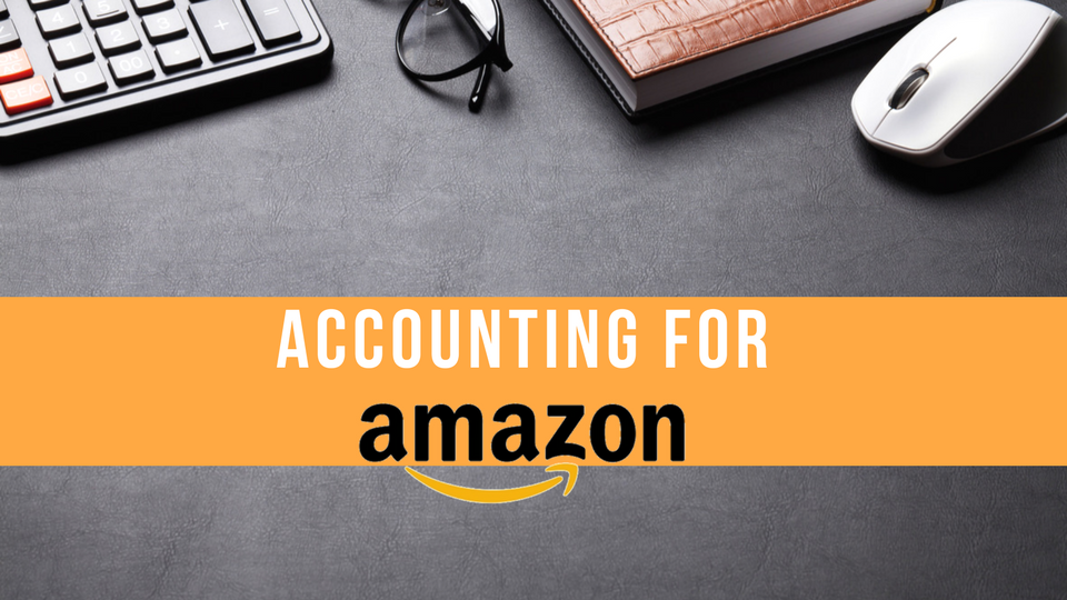 Step By Step Instructions to Do an Amazon FBA Business Accounting