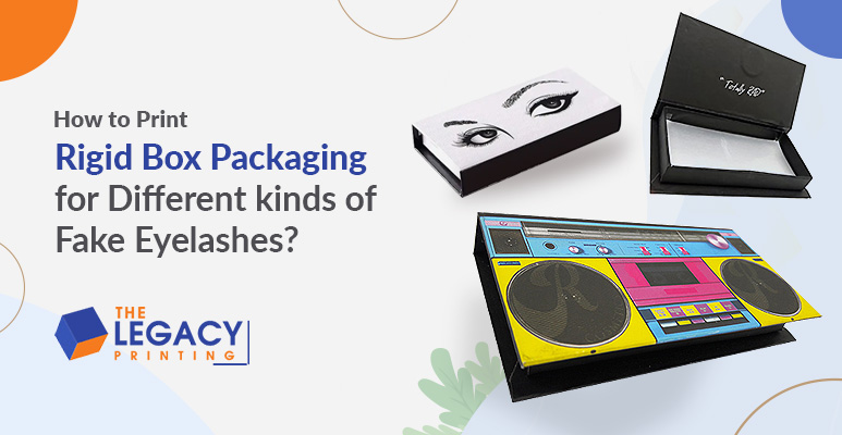 How to Print Rigid Box Packaging for Different kinds of Fake Eyelashes?