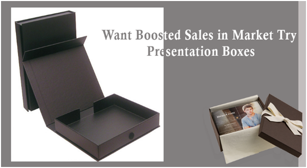 Want Boosted Sales in Market? Try Buying High Quality Presentation Boxes