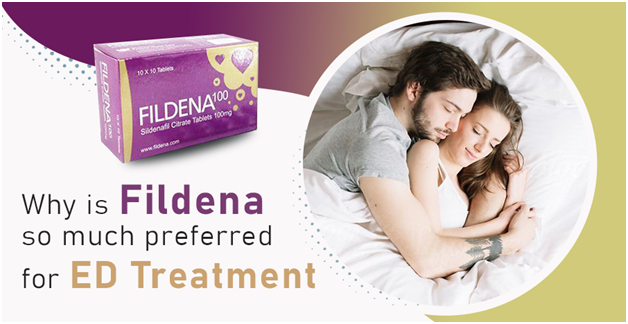 Why is Fildena so much preferred for ED treatment